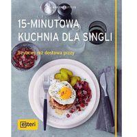 Hobby i poradniki, 15-minutowa kuchnia dla singli (opr. miękka)