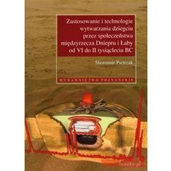Zastosowanie i technologie wytwarzania dziegciu przez społeczeństwa międzyrzecza Dniepru i Łaby od VI do II tysiąclecia BC z płytą CD - Sławomir Pietrzak (opr. miękka)