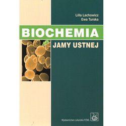 Biochemia jamy ustnej (opr. miękka)