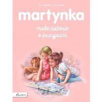 Literatura młodzieżowa, Martynka Małe historie o przyjaźni (opr. broszurowa)
