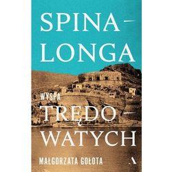 Spinalonga. Wyspa trędowatych - Gołota Małgorzata - książka (opr. miękka)