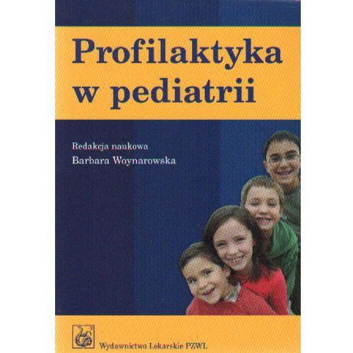 Książki medyczne, PROFILAKTYKA W PEDIATRII (opr. miękka)