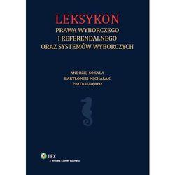 Leksykon prawa wyborczego i referendalnego oraz systemów wyborczych (opr. twarda)