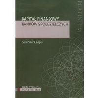 Biblioteka biznesu, Kapitał finansowy banków spółdzielczych (opr. miękka)