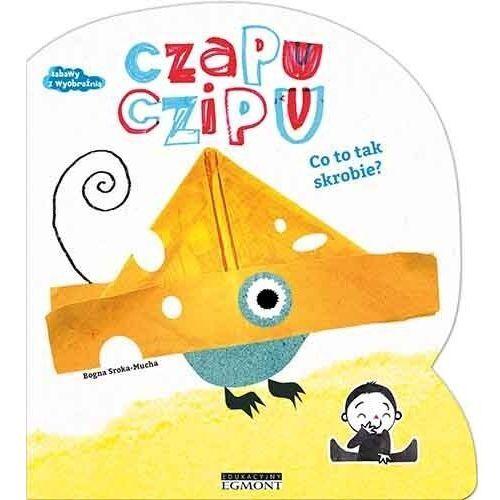 Książki dla dzieci, Czapu Czipu. Co to tak skrobie? (opr. kartonowa)