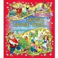 Książki dla dzieci, Świąteczny prezent. Dawno, dawno temu - Praca zbiorowa (opr. twarda)