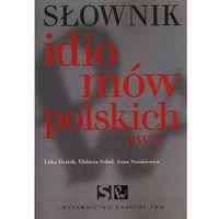 Słowniki, encyklopedie, Słownik idiomów polskich PWN (opr. miękka)