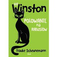 Literatura młodzieżowa, Kot Winston Polowanie na rabusiów [Scheunemann Frauke] (opr. broszurowa)