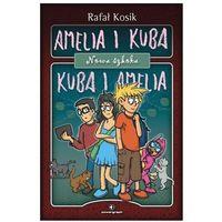 Książki dla dzieci, Amelia i Kuba / Kuba i Amelia. Nowa szkoła - Wysyłka od 4,99 - porównuj ceny z wysyłką (opr. twarda)