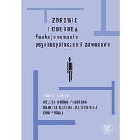 E-booki, Zdrowie i choroba - Helena Wrona-Polańska, Kamilla Bargiel-Matusiewicz, Ewa Pisula (PDF)