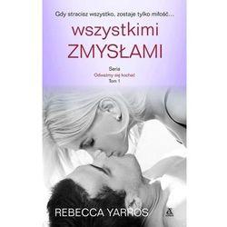 Wszystkimi zmysłami Odważmy się kochać Tom 1 - Rebecca Yarros (opr. broszurowa)