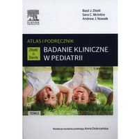 Książki o zdrowiu, medycynie i urodzie, Badanie kliniczne w pediatrii.Atlas i podręcznik Tom 2 (opr. miękka)