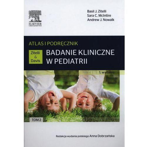 Książki medyczne, Badanie kliniczne w pediatrii.Atlas i podręcznik Tom 2 (opr. miękka)