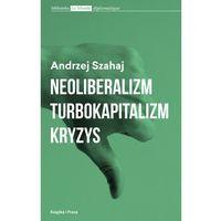 Biblioteka biznesu, Neoliberalizm turbokapitalizm kryzys (opr. miękka)