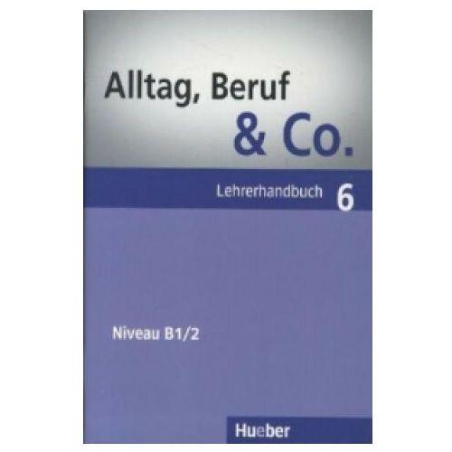 Książki do nauki języka, Alltag, Beruf & Co 6. Lehrerhandbuch (Poradnik dla nauczyciela) (opr. miękka)