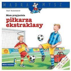 Mam przyjaciela piłkarza ekstraklasy (opr. miękka)