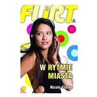 Książki dla młodzieży, Flirt. W rytmie miasta (opr. broszurowa)