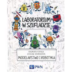 Laboratorium w szufladzie Modelarstwo i robotyka - Kiraga Dagmara, Adamaszek Zasław (opr. miękka)