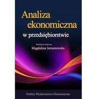 Biblioteka biznesu, ANALIZA EKONOMICZNA W PRZEDSIĘBIORSTWIE WYD. 4 (opr. kartonowa)