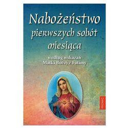 Nabożeństwo pierwszych sobót miesiąca według wskazań matki bożej z fatimy (opr. miękka)