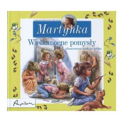 Książki dla dzieci, Martynka Wielkanocne pomysły (opr. twarda)