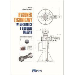 Rysunek techniczny w mechanice i budowie maszyn - Paweł Romanowicz - ebook