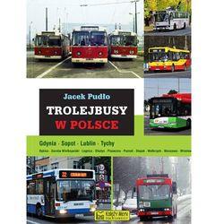 Trolejbusy w Polsce (opr. twarda)