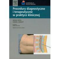 Książki medyczne, Procedury diagnostyczne i terapeutyczne w praktyce klinicznej (opr. miękka)