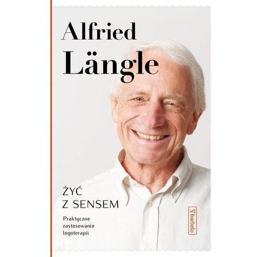 E-booki, Żyć z sensem. Praktyczne zastosowanie logoterapii - Alfried Langle (EPUB)