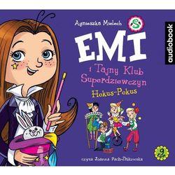 Emi i Tajny Klub Superdziewczyn. Tom 9. Hokus-pokus - Agnieszka Mielech (MP3)