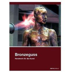 Bronzeguss, Handwerk für die Kunst Mietzsch, Andreas
