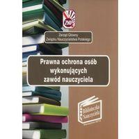 Pedagogika, Prawna ochrona osób wykonujących zawód nauczyciela (opr. miękka)