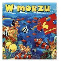 Książki dla dzieci, W morzu. 4 układanki - Anna Wiśniewska - Zakupy powyżej 60zł dostarczamy gratis, szczegóły w sklepie