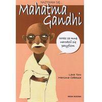 Książki popularnonaukowe, Nazywam się Mahatma Gandhi (opr. miękka)
