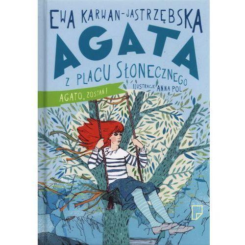 Książki dla dzieci, Agata z Placu Słonecznego. Agato, zostań! (opr. twarda)