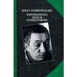 Wspomnienia moich pamiętników - jerzy dobrowolski (opr. twarda)