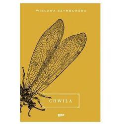 Chwila - Wisława Szymborska (opr. twarda)