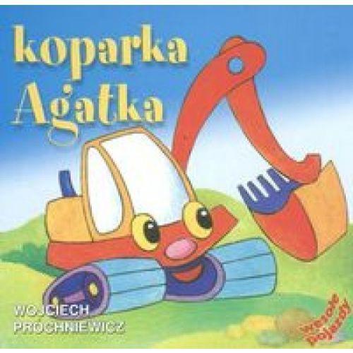 Książki dla dzieci, KOPARKA AGATKA. WESOŁE POJAZDY (opr. twarda)