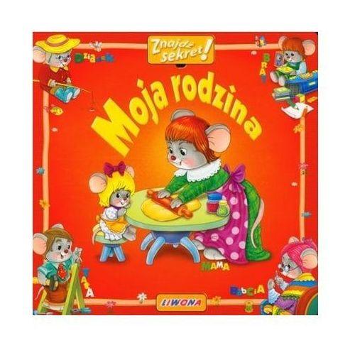 Książki dla dzieci, MOJA RODZINA. ZNAJDŹ SEKRET! (opr. kartonowa)