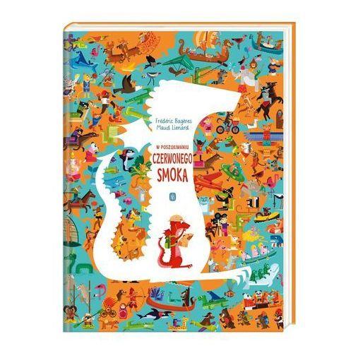 Książki dla dzieci, W poszukiwaniu Czerwonego Smoka - Frederic Bageres, Maud Lienard (opr. twarda)