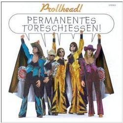 Permanentes Toreschiessen - Prollhead! (Płyta CD)