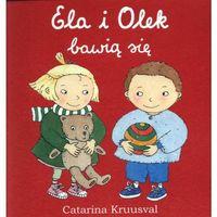 Książki dla dzieci, Ela i Olek bawią się (opr. kartonowa)