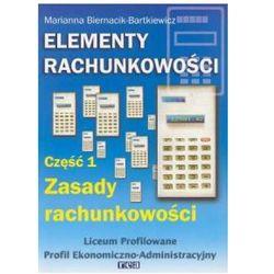 Elementy Rachunkowości, Część 1. Zasady Rachunkowości (opr. miękka)