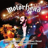 Pozostała muzyka rozrywkowa, BETTER MOTORHEAD THAN DEAD (LIVE AT HAMMERSMITH) - Motörhead (Płyta winylowa)