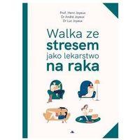 Książki medyczne, Walka ze stresem jako lekarstwo na raka (opr. twarda)