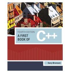 A First Book of C++ Bronson, Gary (Fairleigh Dickinson University)