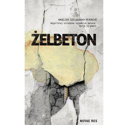 Żelbeton - Angelika Szelągowska-Mironiuk (opr. miękka)