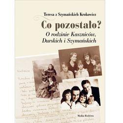 Co pozostało O rodzinach Kaszniców, Durskich i Szymańskich (opr. twarda)
