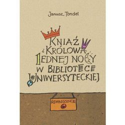 Kniaź i królowa jednej nocy w Bibliotece Uniwersyteckiej - Janusz Tondel - ebook