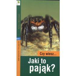 Czy wiesz...Jaki to pająk? (opr. broszurowa)